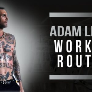 Adam Levine Workout Routine Guide