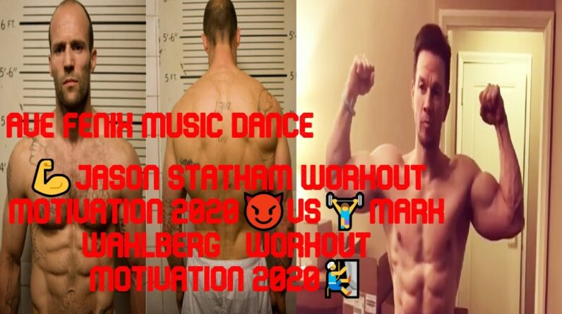 💪Jason Statham workout motivation 2020😈vs🏋️‍♀️Mark Wahlberg   Workout Motivation 2020🧗‍♂️