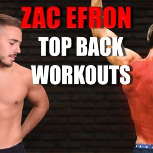 Best Workouts To Build A Back Like Zac Efron