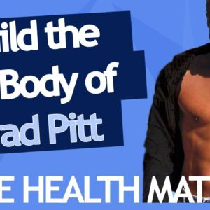 Build A Body Like Brad Pitt