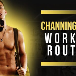 Channing Tatum Workout Routine Guide