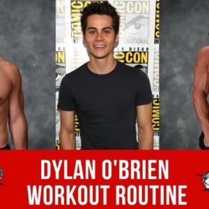Dylan O'Brien Workout Routine Guide