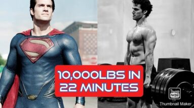 Henry Cavill Superman Workout/ 10,000lbs In 22 Minutes
