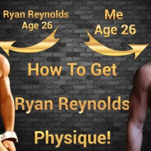 How To Get Ryan Reynolds Body | His EXACT Workout + Diet Plan!