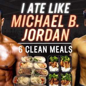 I Ate Like Michael B Jordan For A Day