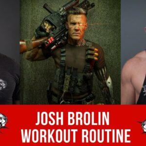 Josh Brolin Workout Routine Guide