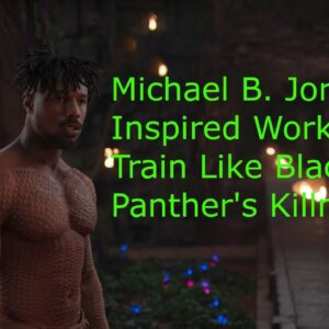 Michael B  Jordan Inspired Workout: Train Like Black Panther's Killmonger
