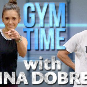 Nina Dobrev Crushes my Workout | Gym Time w/ Zac Efron
