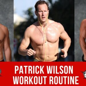 Patrick Wilson Workout Routine Guide