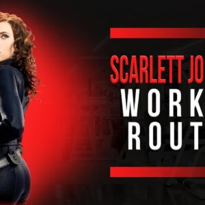 Scarlett Johansson Workout Routine Guide