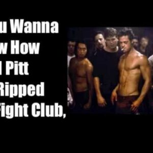 The Brad Pitt Diet - Brad Pitts Fight Club Fat Loss