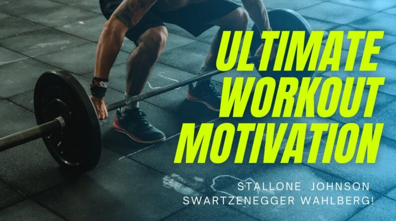 Ultime Workout Motivation, Get Inspired, Get Ready. Wahlberg, Stallone, Johnson, Swarzenegger