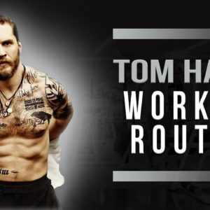 Tom Hardy Workout Routine Guide