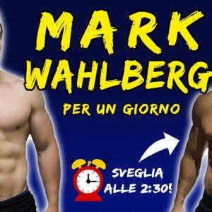 Vivo un giorno come Mark Wahlberg (Sveglia alle 2:30 di mattina)