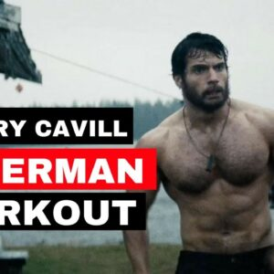 HOW TO BUILD A GOOD FOUDATION FOR FITNESS - Henry Cavill's Superman Workout