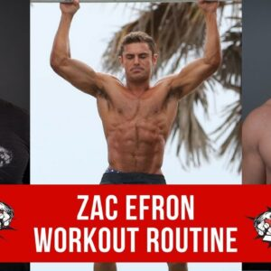 Zac Efron Workout Routine Guide
